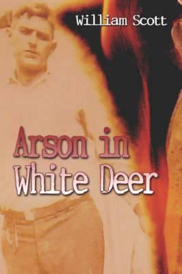Arson in White Deer