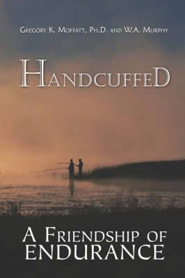 Handcuffed: A Friendship of Endurance