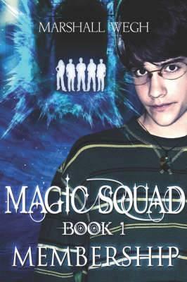 Magic Squad Book 1: Membership