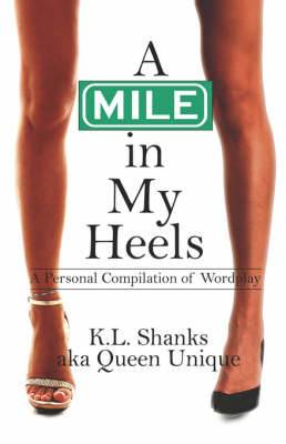 A Mile in My Heels: A Personal Compilation of Wordplay