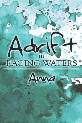 Adrift in Raging Waters