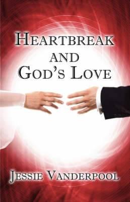Heartbreak and God's Love