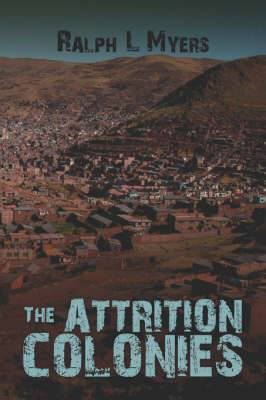 The Attrition Colonies