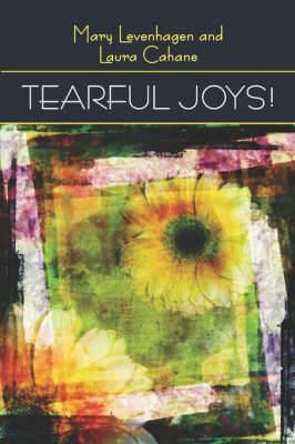 Tearful Joys!