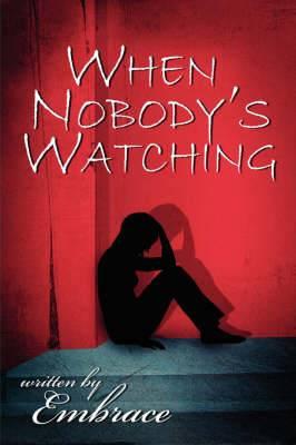 When Nobody's Watching