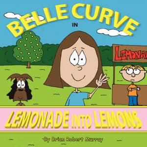 Belle Curve: In Lemonade Into Lemons