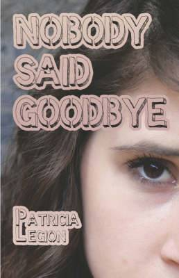 Nobody Said Goodbye