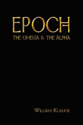 Epoch: The Omega and the Alpha