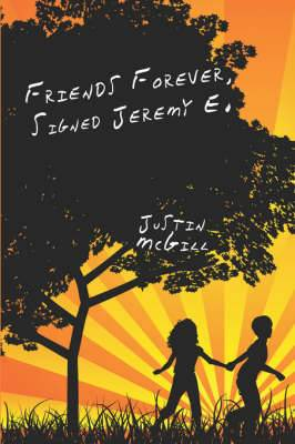 Friends Forever, Signed Jeremy E.