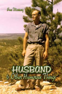Husband and Other Humorous Things