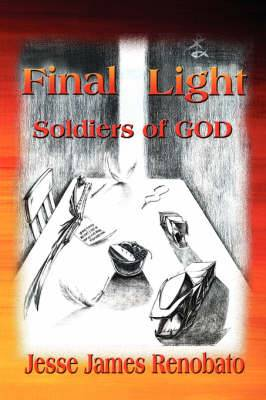 Final Light: Soldiers of God