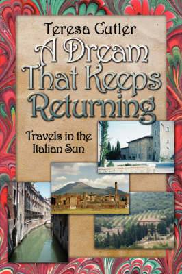 A Dream That Keeps Returning: Travels in the Italian Sun
