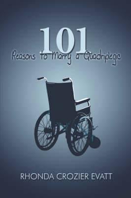 101 Reasons to Marry a Quadriplegic