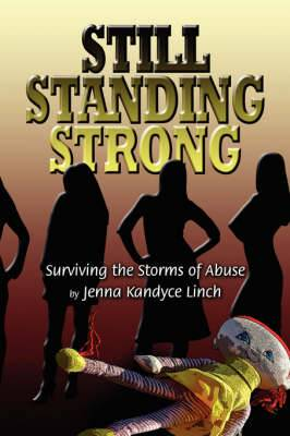 Still Standing Strong: Surviving the Storms of Abuse