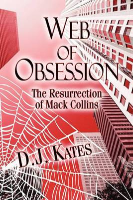 Web of Obsession: The Resurrection of Mack Collins