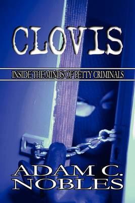 Clovis: Inside the Minds of Petty Criminals
