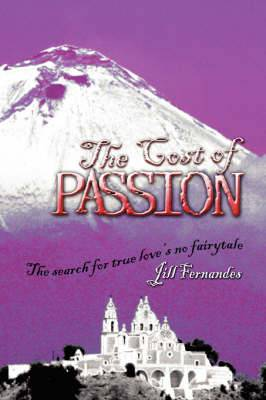 The Cost of Passion: The Search for True Love Is No Fairytale