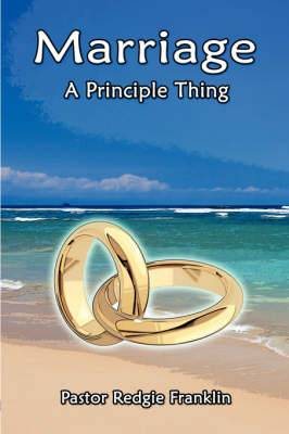 Marriage: A Principle Thing