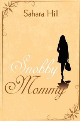 Snobby Mommy