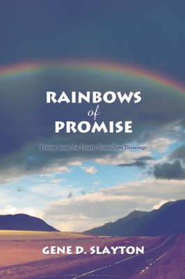 Rainbows of Promise: Poems from the Heart, Boundless Blessings