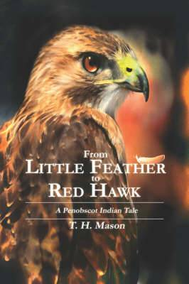 From Little Feather to Red Hawk: A Penobscot Indian Tale