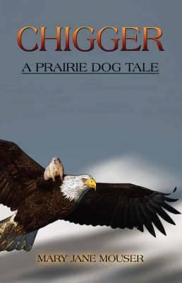 Chigger: A Prairie Dog Tale