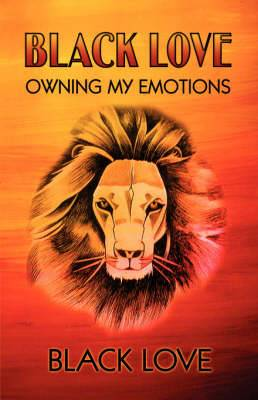 Black Love: Owning My Emotions