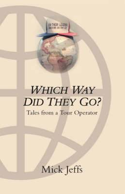 Which Way Did They Go?: Tales from a Tour Operator