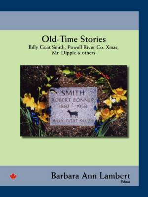 Old-time Stories: Billy-goat Smith, Powell River Co. Xmas, Mr. Dippie and Others