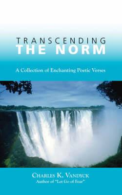 Transcending the Norm: A Collection of Enchanting Poetic Verses