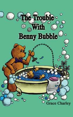 The Trouble with Benny Bubble