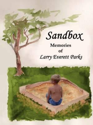 Sandbox: Memories of Larry Everett Parks