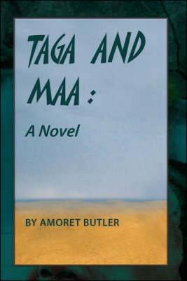 Taga and Maa: A Novel