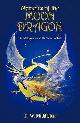 Memoirs of the Moon Dragon: The Maligrande and the Source of Life