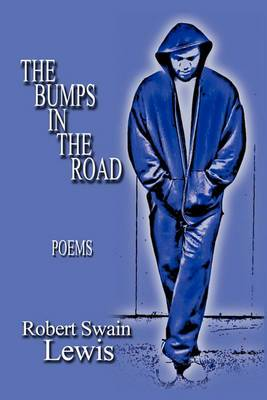 The Bumps in the Road: Poems