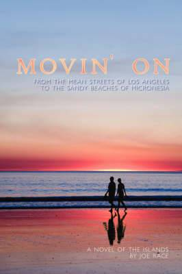Movin' on: From the Mean Streets of Los Angeles to the Sandy Beaches of Micronesia