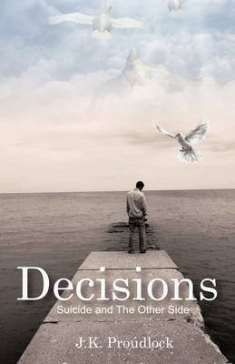 Decisions: Suicide And The Other Side
