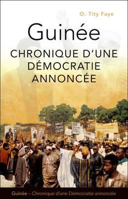 Guinee: Chronique D'une Democratie Annoncee