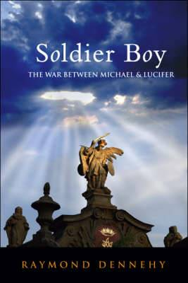 Soldier Boy: The War Between Michael and Lucifer