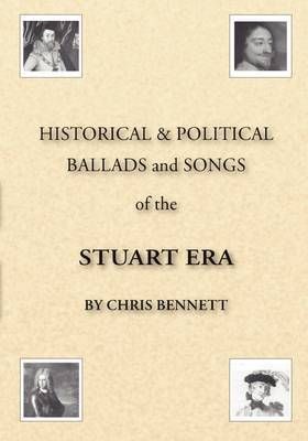 Historical and Political Ballads and Songs of the Stuart Era