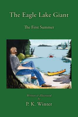 The Eagle Lake Giant: The First Summer