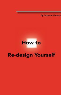 How To Re-design Yourself