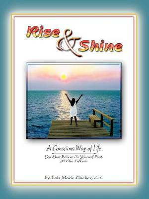 Rise & Shine: A Conscious Way of Life