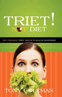 Triet Not Diet: Life Changing Triet Menus and Health Reminders