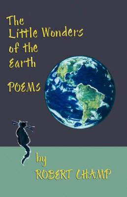 The Little Wonders of the Earth: Poems