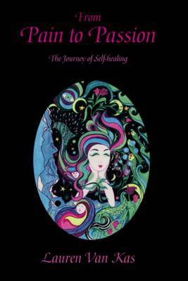 From Pain to Passion: The Journey of Self-healing