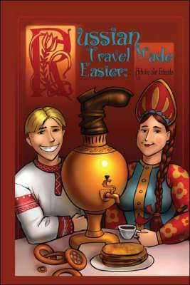 Russian Travel Made Easier: Advice for Friends