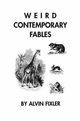Weird Contemporary Fables