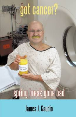 Got Cancer?: Spring Break Gone Bad