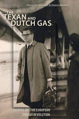 The Texan and Dutch Gas: Kicking Off Europe's Energy Revolution